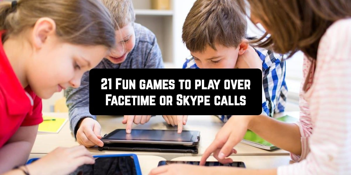 Fun games to play over Facetime or Skype calls
