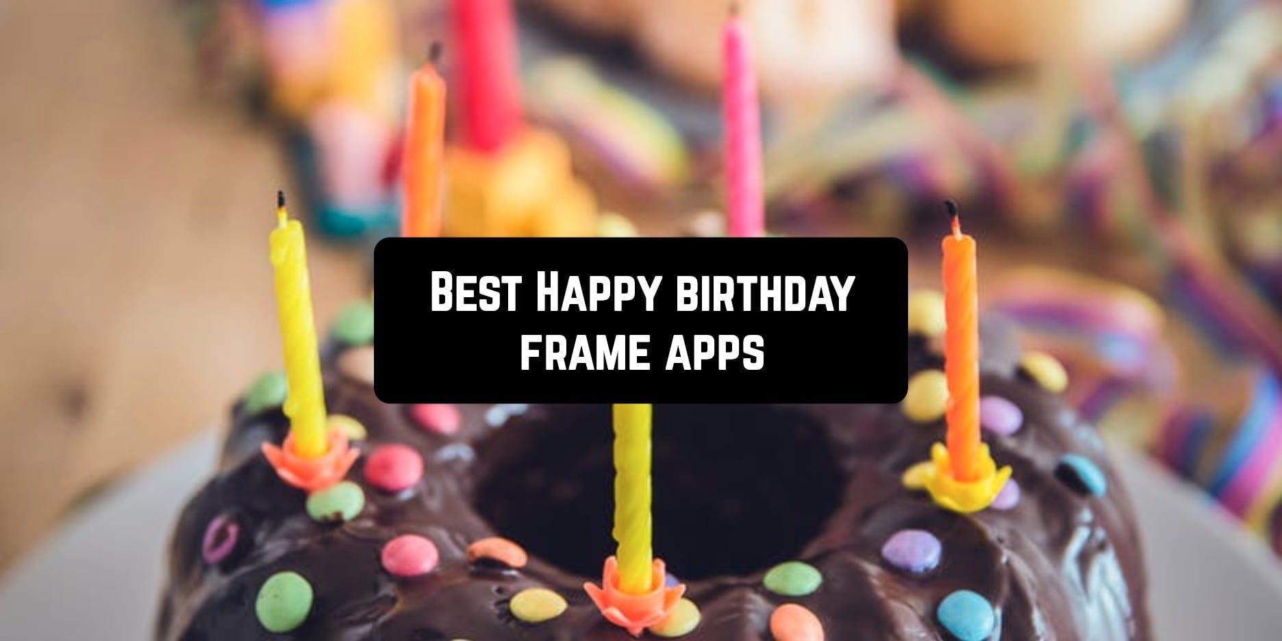 Best Happy birthday frame apps