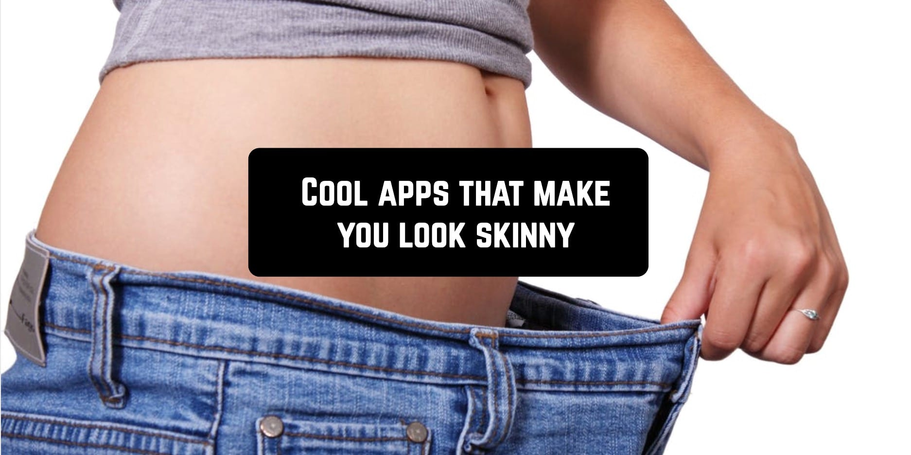 Cool apps that make you look skinny