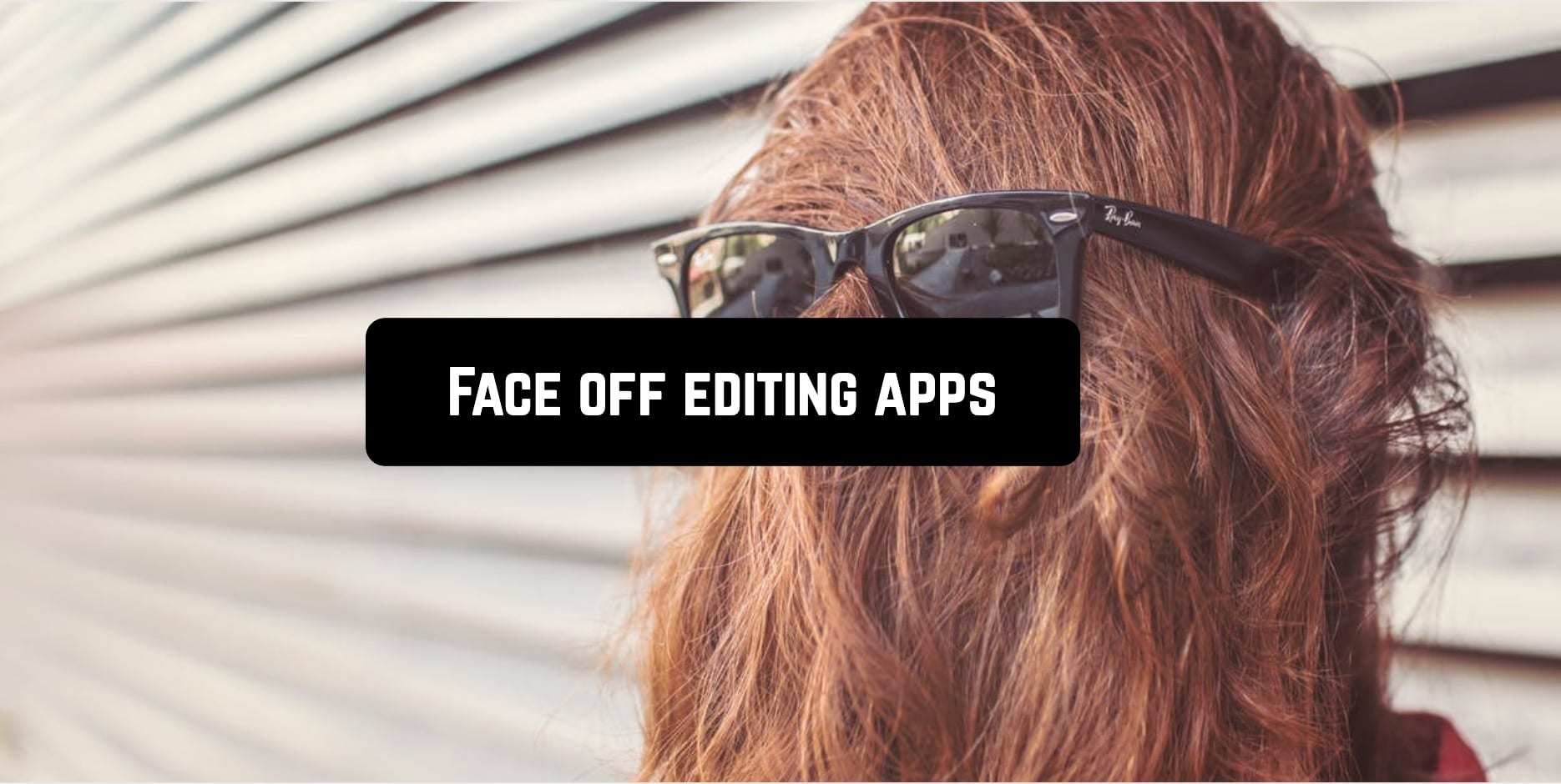 Face off editing apps