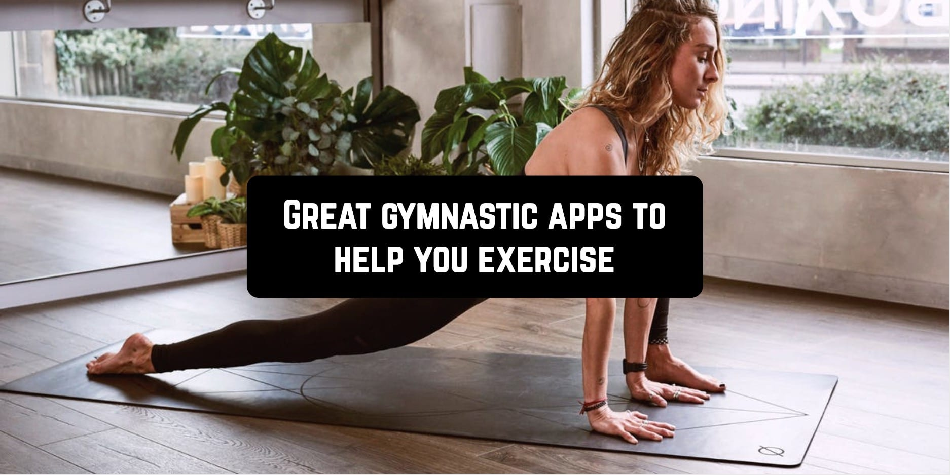 Great gymnastic apps to help you exercise
