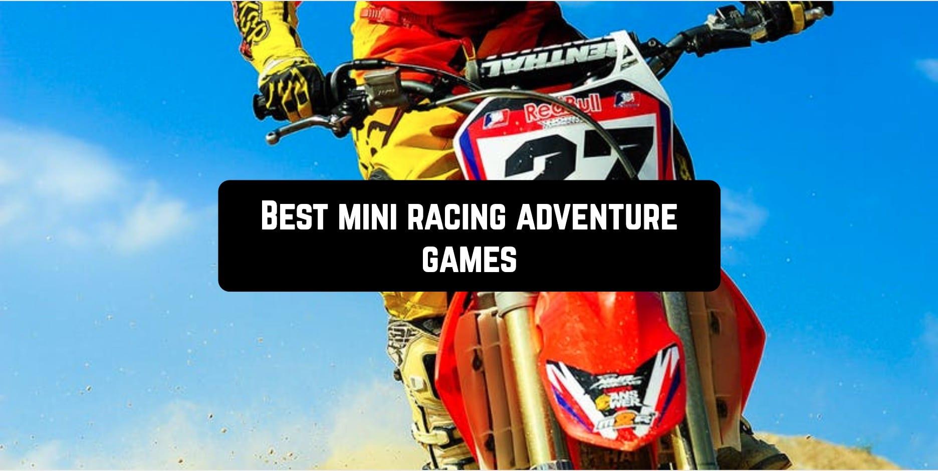 Best mini racing adventure games
