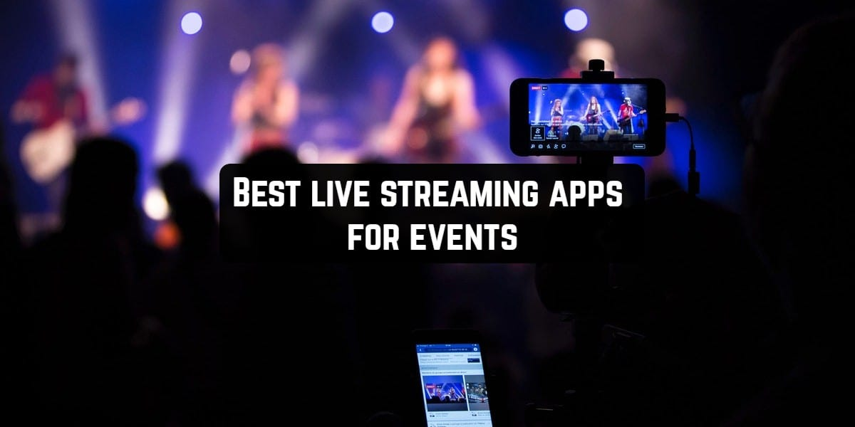Best live streaming apps for events