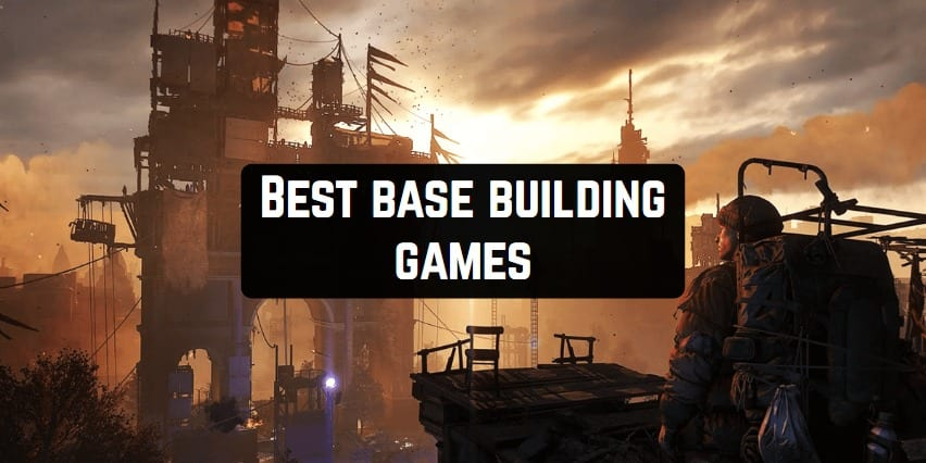 Best base building games