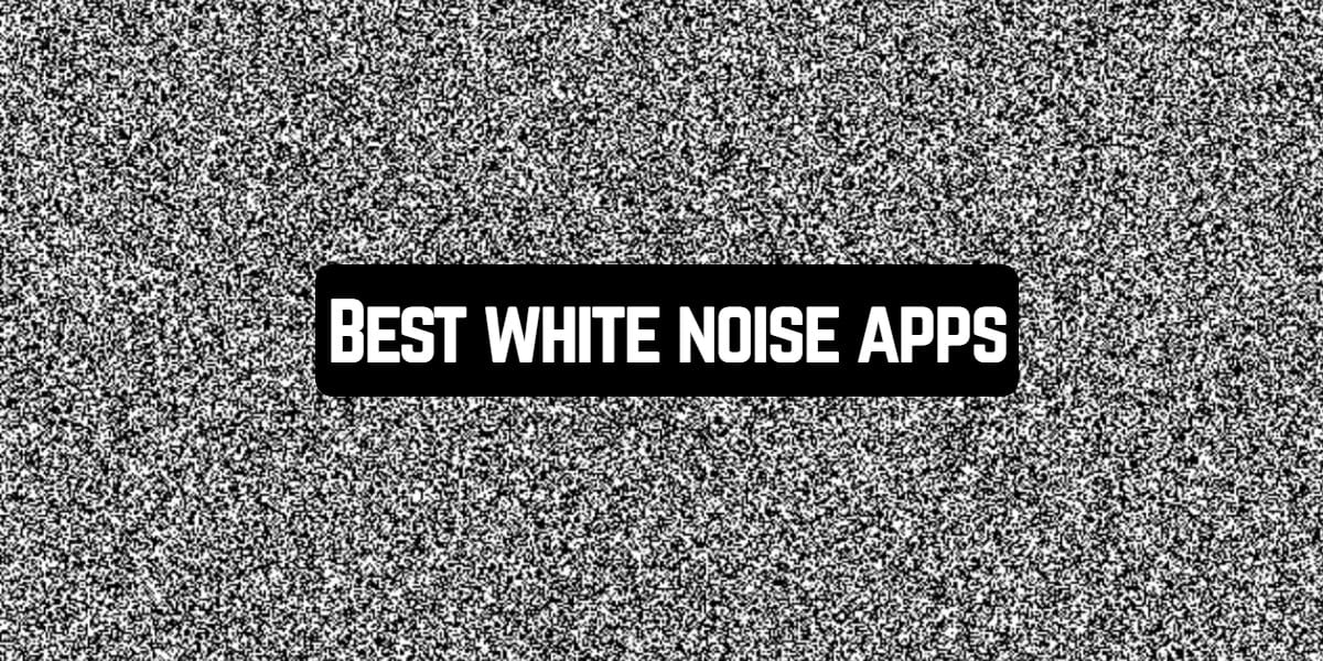 Best white noise apps