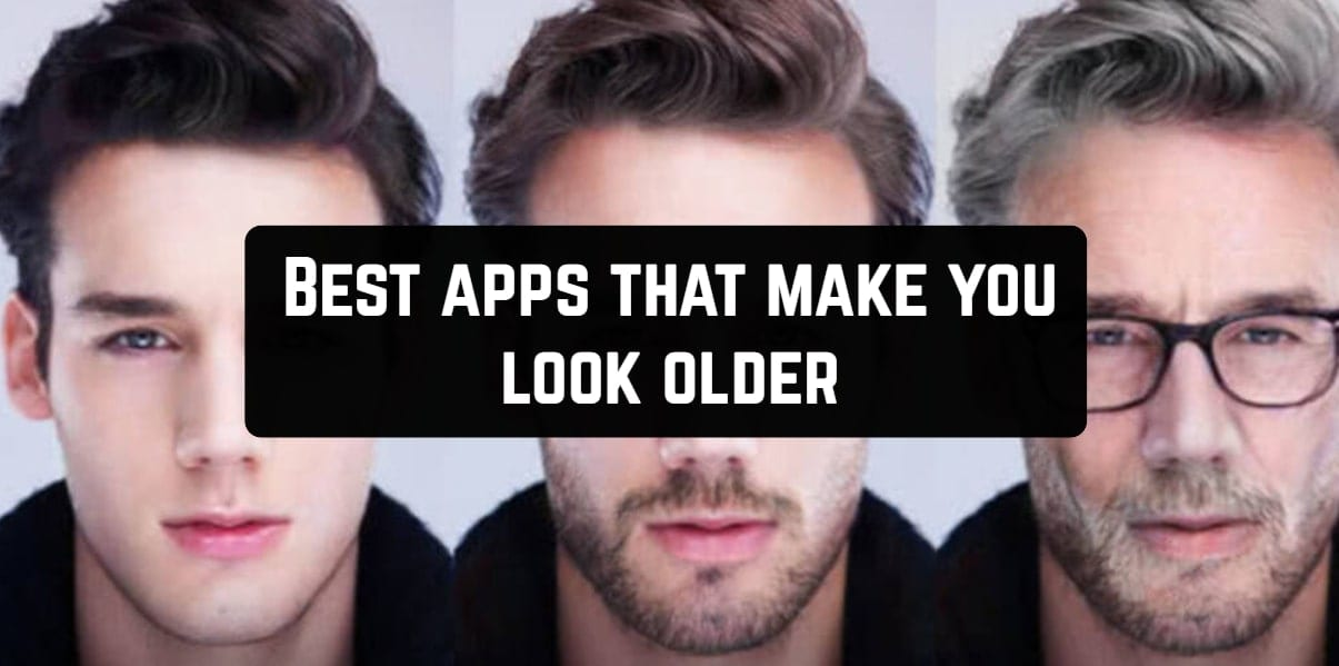 Best apps that make you look older
