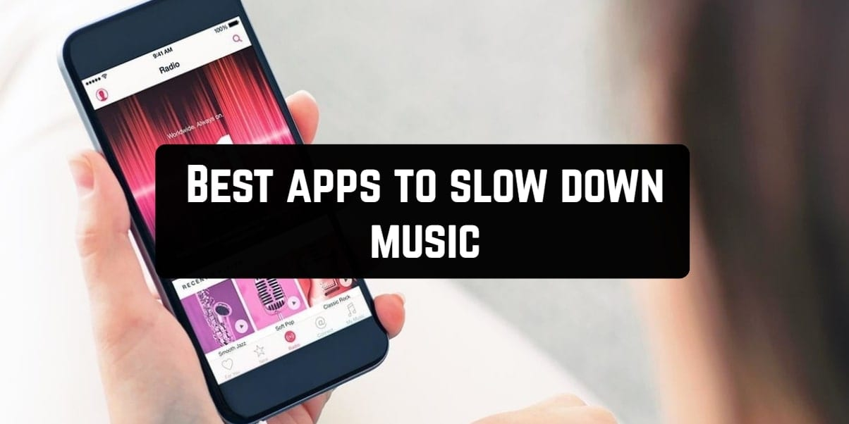 Best apps to slow down music