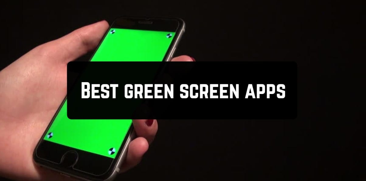 Best green screen apps
