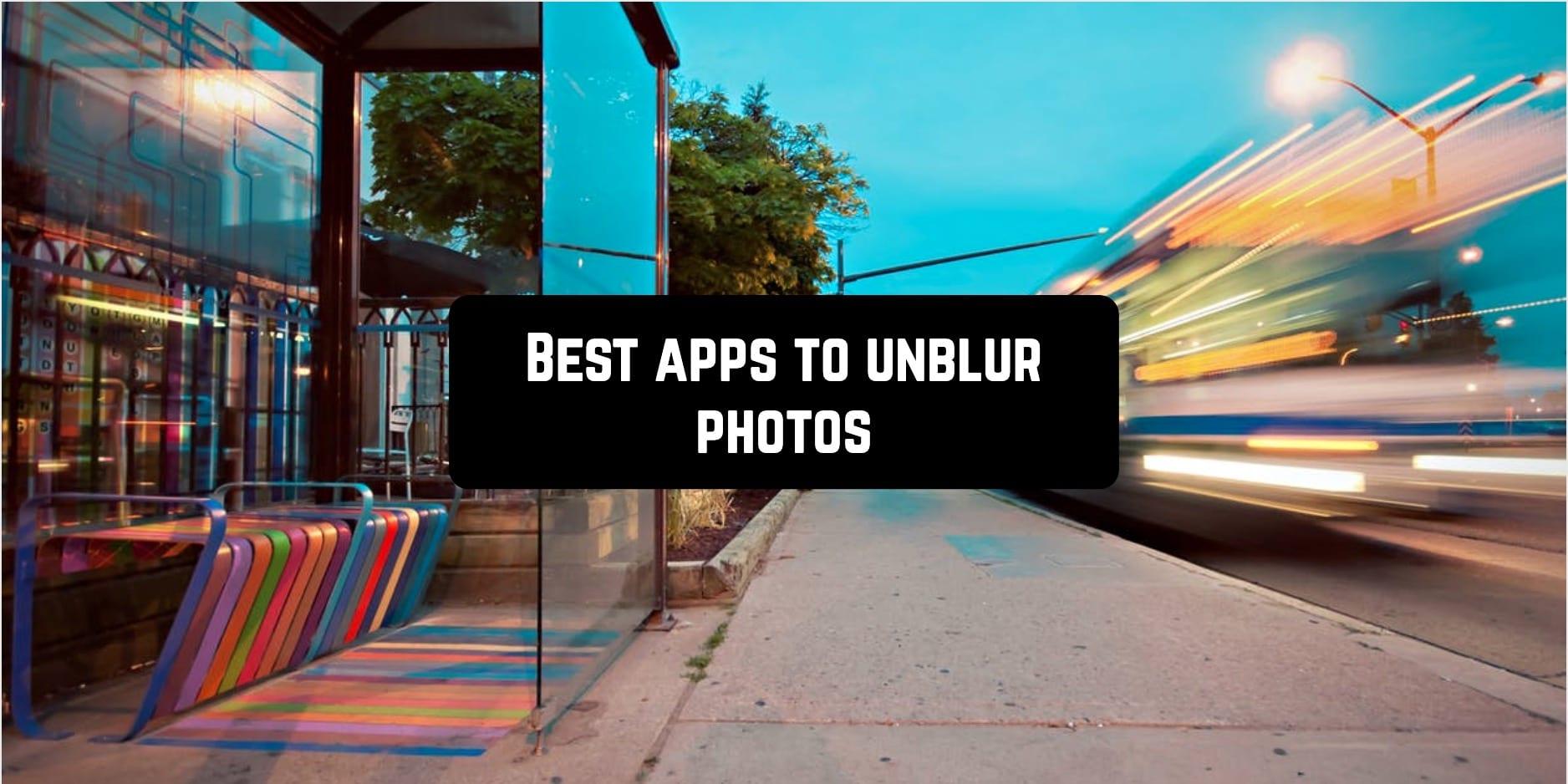 Best apps to unblur photos