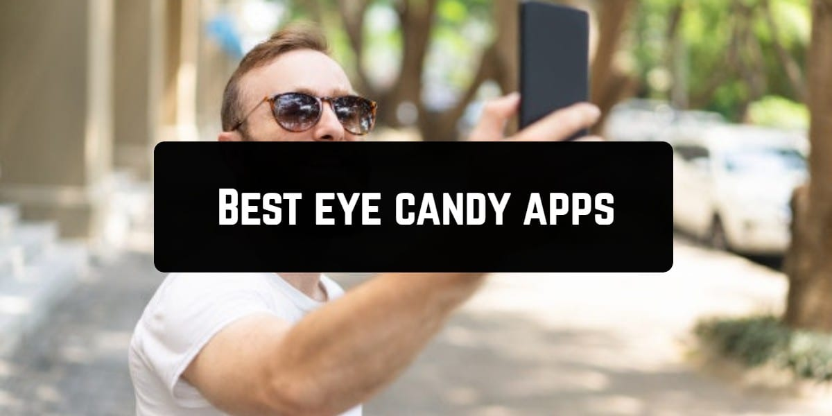 Best eye candy apps