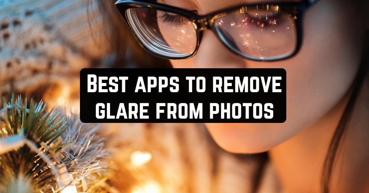 Best apps to remove glare from photos
