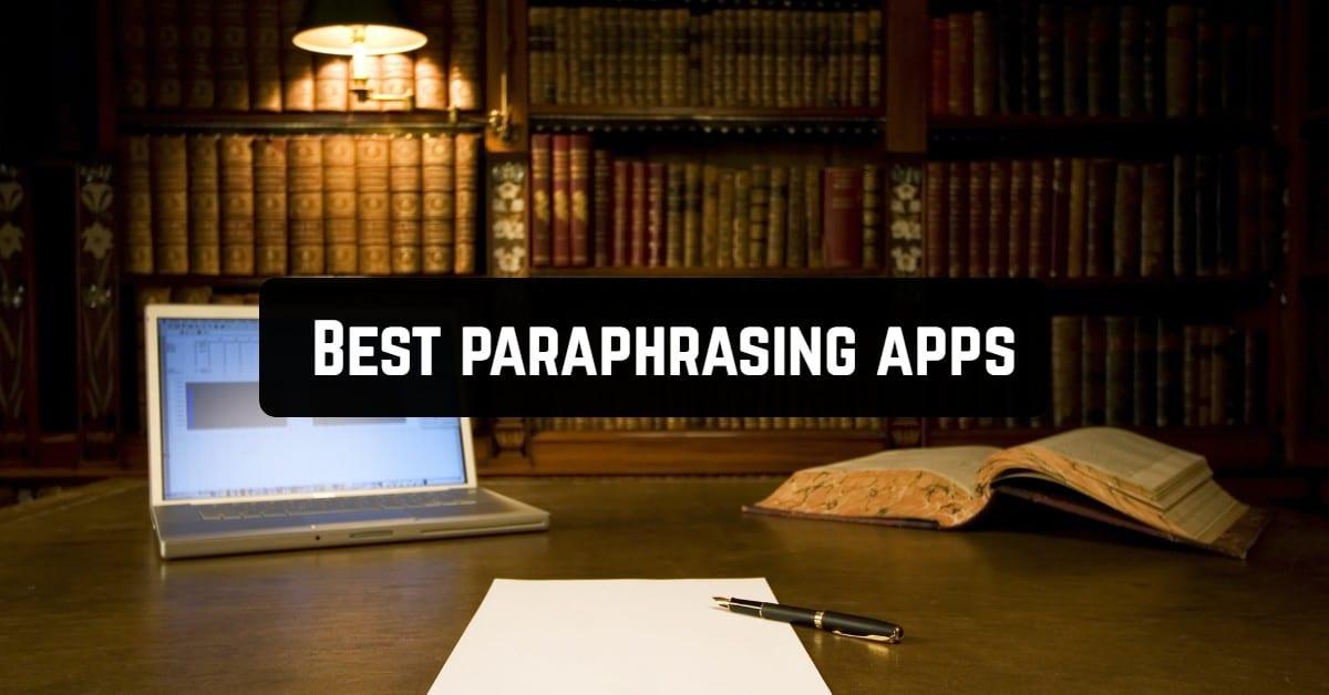 Best paraphrasing apps