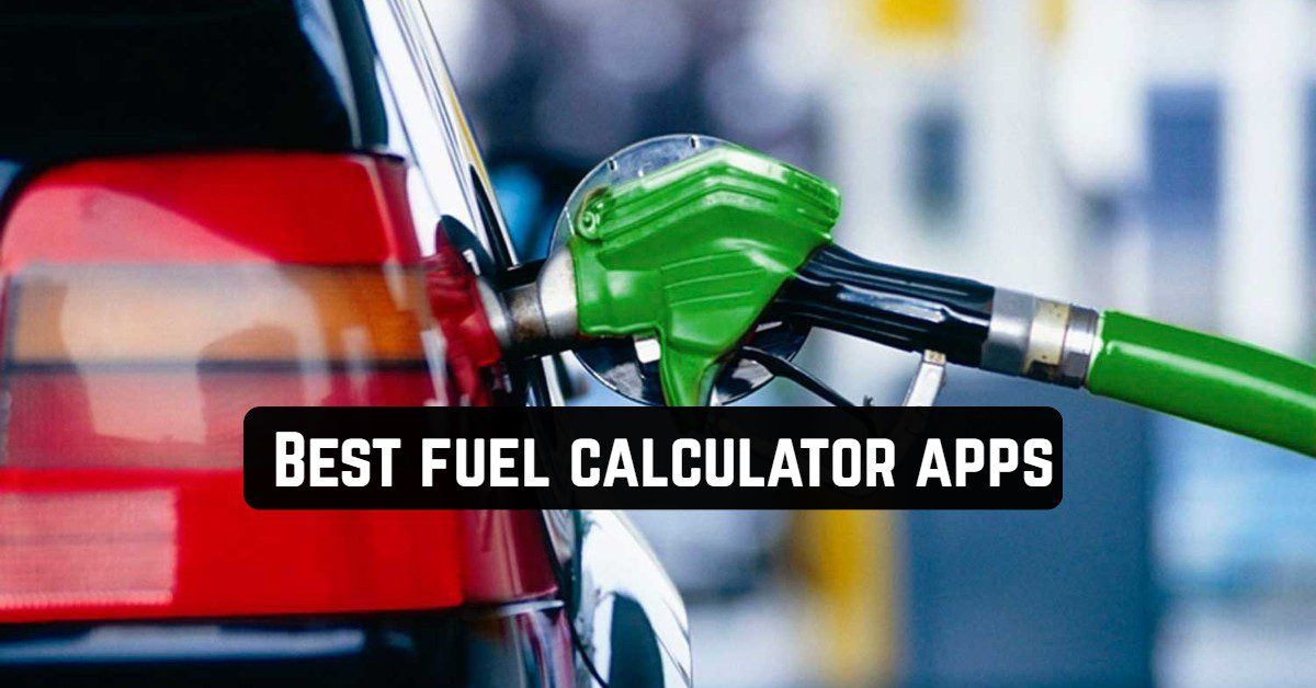 Best fuel calculator apps