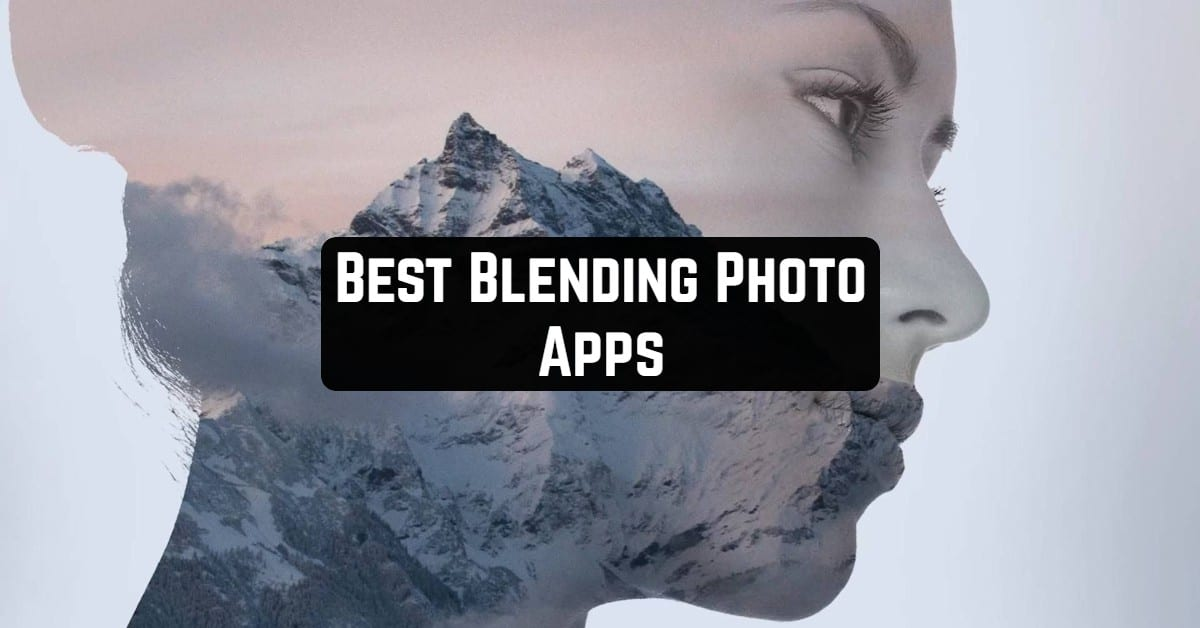 Best Blending Photo Apps