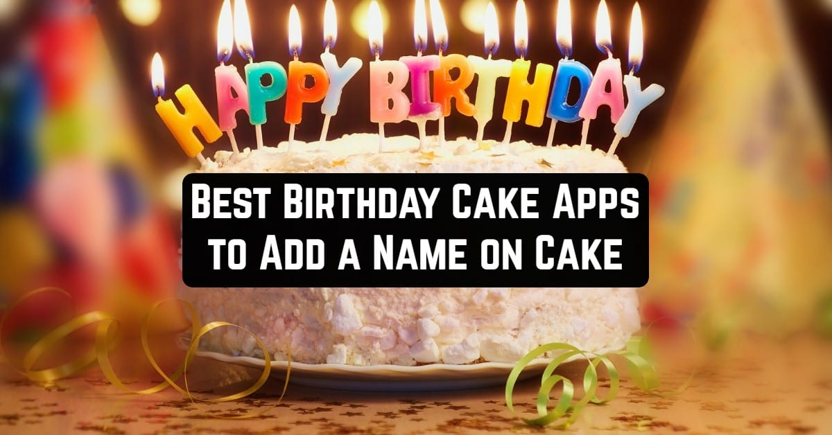 Best Birthday Cake Apps to Add a Name on Cake
