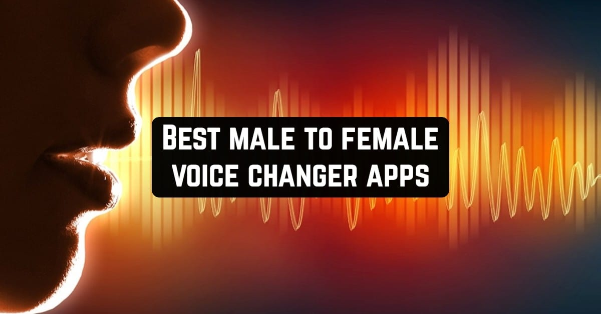Best Male to Female Voice Changer Apps