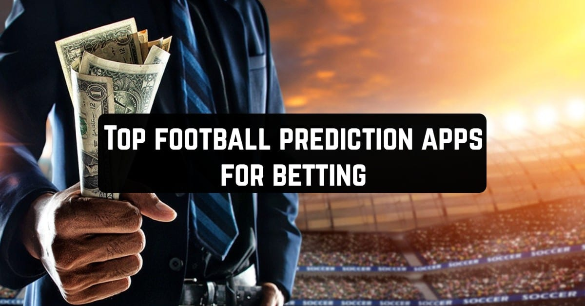 Top Football Prediction Apps for Betting