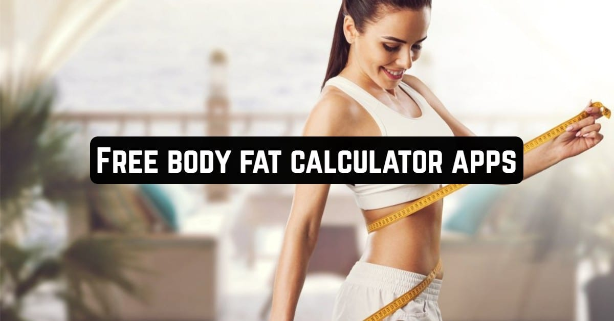 Free Body Fat Calculator Apps