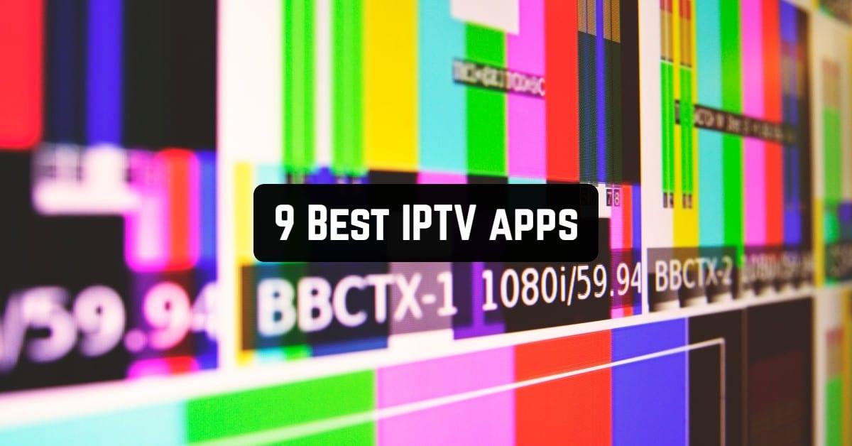 9 Best IPTV Apps