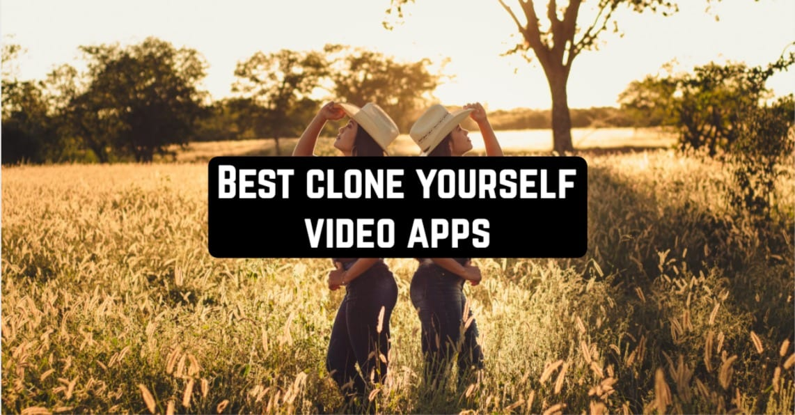 Best Clone Yourself Video Apps