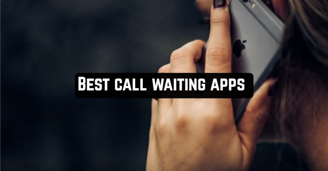 Best Call Waiting Apps
