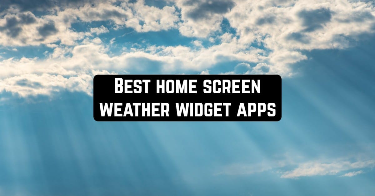 Best Home Screen Weather Widget Apps