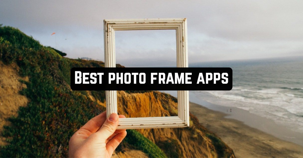 Best Photo Frame Apps