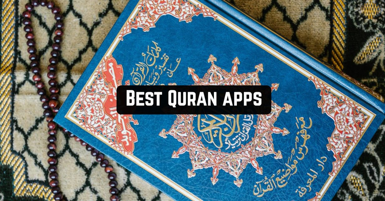 9 Best Quran Apps in 2021 (Android & iOS)