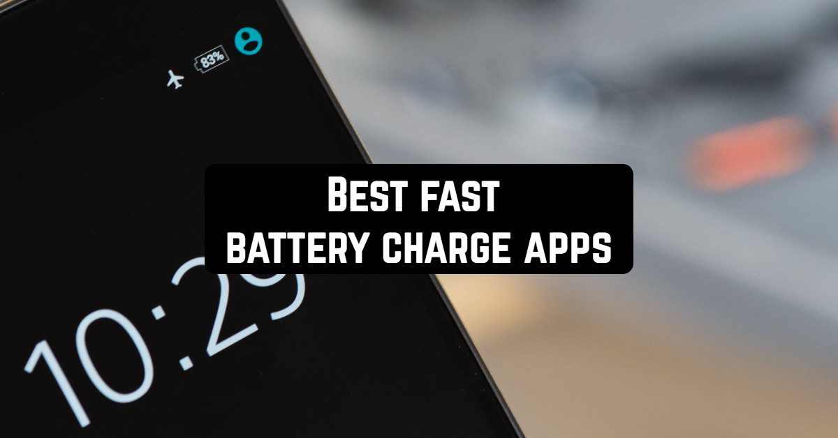 Best Fast Battery Charge Apps